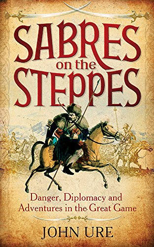 Sabres on the Steppes By John Ure