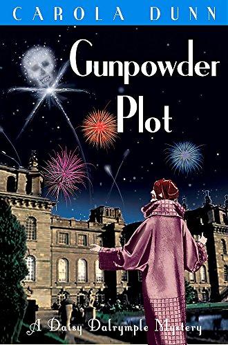 Gunpowder Plot (Daisy Dalrymple) By Carola Dunn