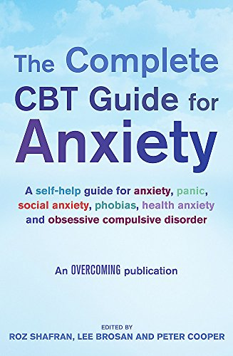 The Complete CBT Guide for Anxiety (Overcoming) (Overcoming S) By Roz Shafran