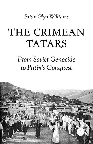 The Crimean Tatars By Brian Glyn Williams