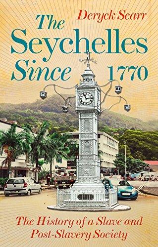 Seychelles Since 1770 By Deryck Scarr