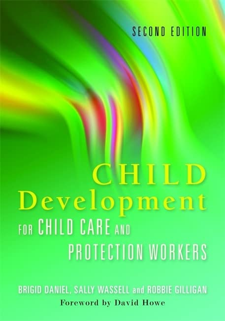 Child Development for Child Care and Protection Workers: Second Edition By Brigid Daniel