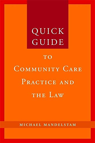 Quick Guide to Community Care Practice and the Law By Michael Mandelstam