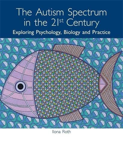 The Autism Spectrum in the 21st Century By IIona Roth
