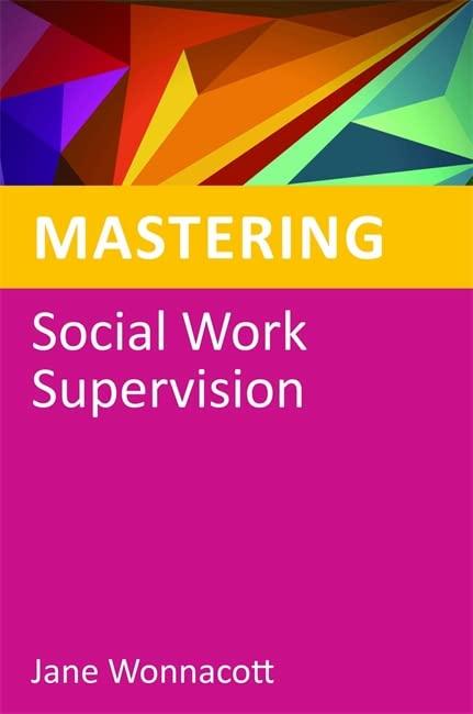 Mastering Social Work Supervision (Mastering Social Work Skills) By Jane Wonnacott
