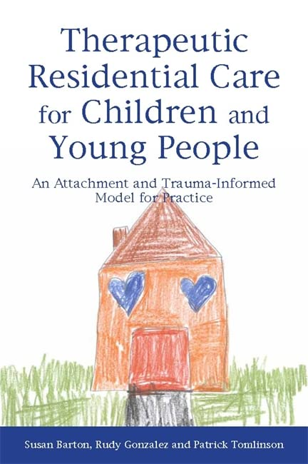 Therapeutic Residential Care for Children and Young People By Patrick Tomlinson