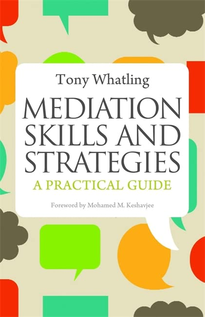 Mediation Skills and Strategies: A Practical Guide By Tony Whatling