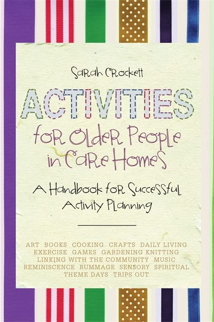 Activities for Older People in Care Homes By Sarah Crockett