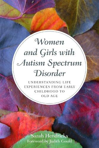 Women and Girls with Autism Spectrum Disorder By Sarah Hendrickx