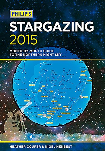 Philip's Stargazing: Month-By-Month Guide to the Northern Night Sky: 2015 By Heather Couper