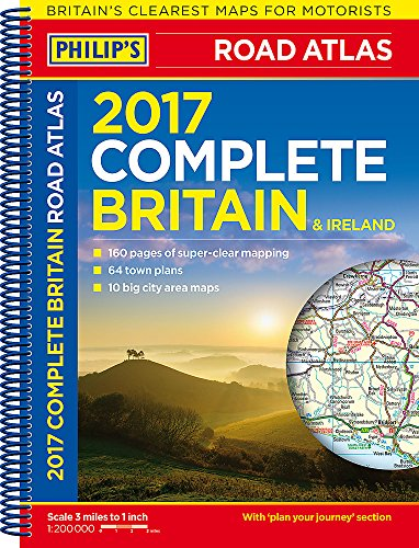 Philip's Complete Road Atlas Britain and Ireland 2017 By Philip's Maps