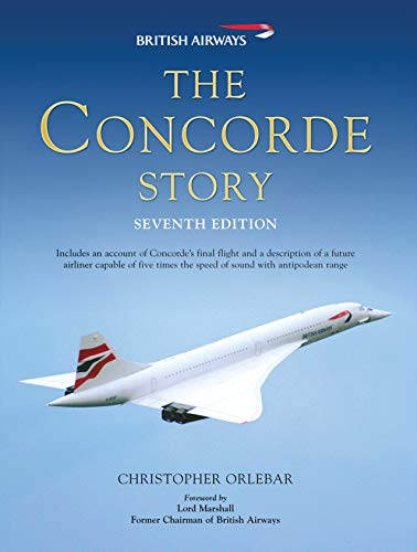 The Concorde Story: Seventh Edition By Christopher Orlebar