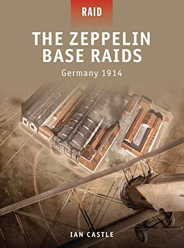 The Zeppelin Base Raids By Ian Castle