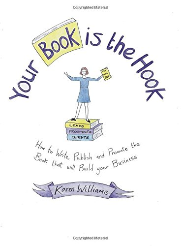 Your Book Is the Hook By Karen Williams