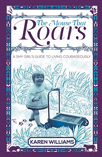 The Mouse That Roars By Karen Williams