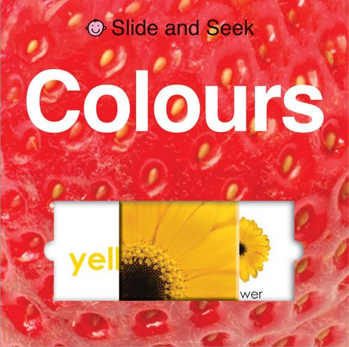 Slide and Seek: Colours by Roger Priddy