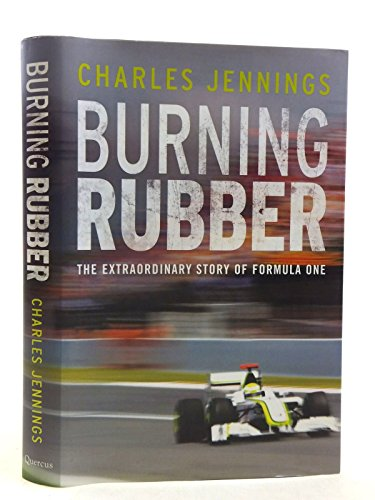 Burning Rubber: A Chequered History of Formula 1 by Charles Jennings