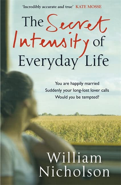 The Secret Intensity of Everyday Life By William Nicholson