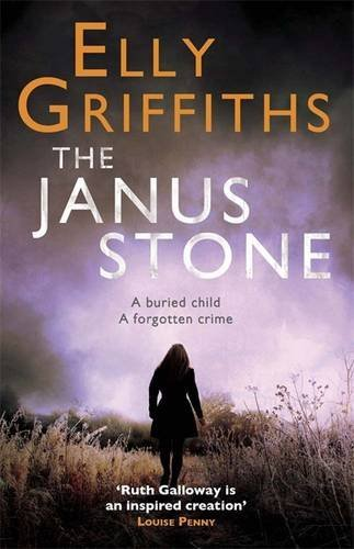 The Janus Stone: A Ruth Galloway Investigation by Elly Griffiths