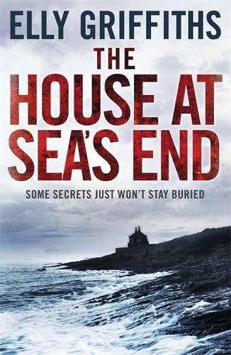The House at Sea's End: The Dr Ruth Galloway Mysteries 3 By Elly Griffiths
