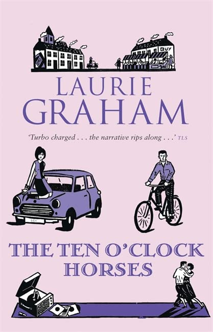 The Ten O'Clock Horses by Laurie Graham