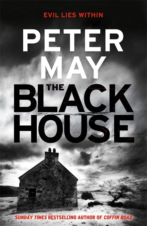 The Blackhouse: Book One of the Lewis Trilogy By Peter May