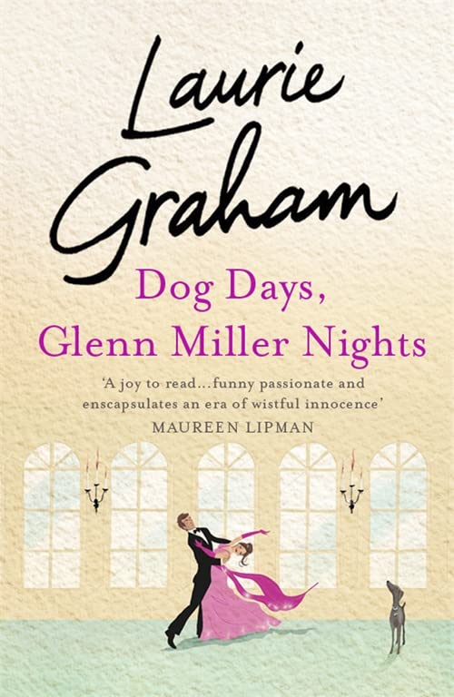 Dog Days, Glenn Miller Nights by Laurie Graham