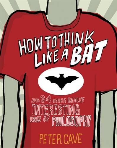 How to Think Like a Bat By Peter Cave