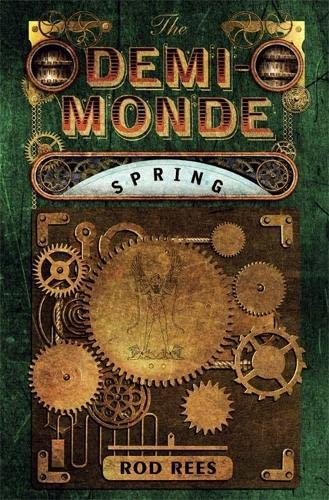 The Demi-Monde: Spring By Rod Rees
