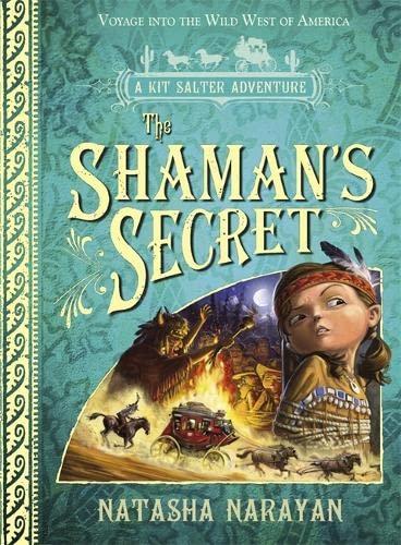 A Kit Salter Adventure: The Shaman's Secret By Natasha Narayan