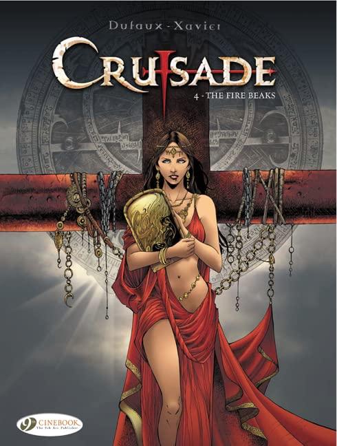 Crusade Vol.4: the Fire Beaks By Jean Dufaux