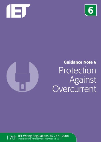 Guidance Note 6: Protection Against Overcurrent by Paul Cook (Consultant Orthodontist, Leeds Dental Institute, Leeds, UK)