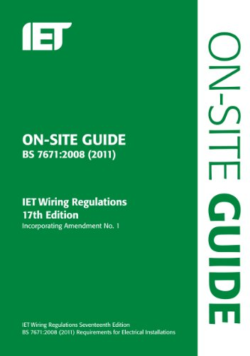 On-Site Guide: (BS 7671:2008 Wiring Regulations, incorporating Amendment No 1:2011) (Iet Wiring Regulations) By Iet