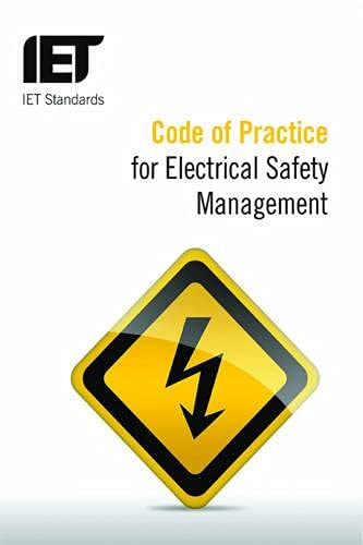 Code of Practice for Electrical Safety Management (IET Standards) By The Institution of Engineering and Technology