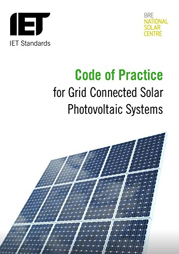 Code of Practice for Grid Connected Solar Photvoltaic Systems (IET Standards) By The Institution of Engineering and Technology