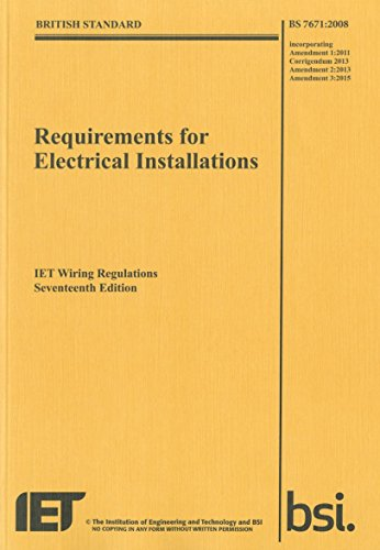 Requirements for Electrical Installations, Iet Wiring Regulations, BS 7671:2008+A3:2015 (Electrical Regulations) By The Institution of Engineering and Technology