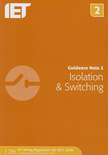 Guidance Note 2: Isolation & Switching (Electrical Regulations) By The Institution of Engineering and Technology