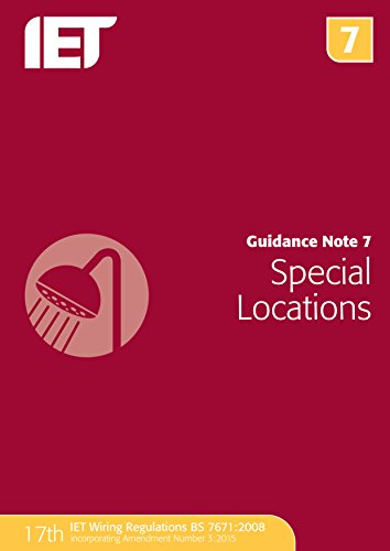 Guidance Note 7: Special Locations (Electrical Regulations) By The Institution of Engineering and Technology