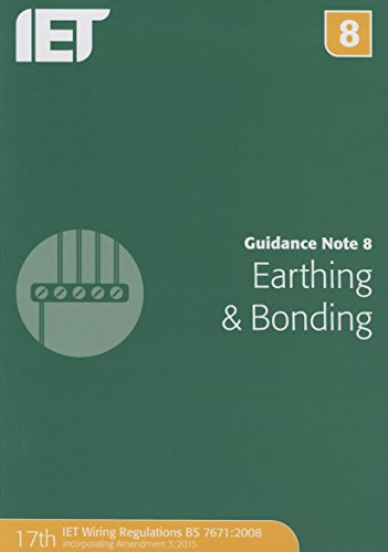 Guidance Note 8: Earthing and Bonding (Electrical Regulations) By The Institution of Engineering and Technology