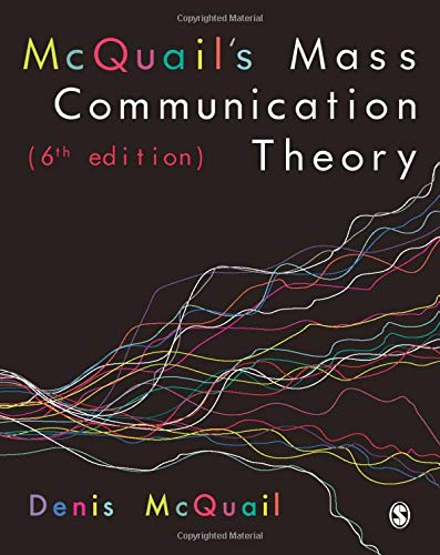McQuail's Mass Communication Theory By Denis McQuail, MA, PhD, DipPSA,