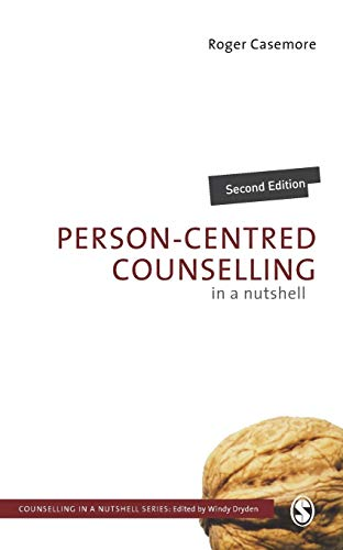 Person-Centred Counselling in a Nutshell By Roger Casemore