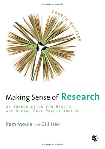 Making Sense of Research: An Introduction For Health And Social Care Practitioners By Pam Moule