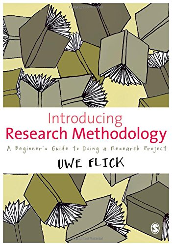 Introducing Research Methodology: A Beginner's Guide to Doing a Research Project By Uwe Flick