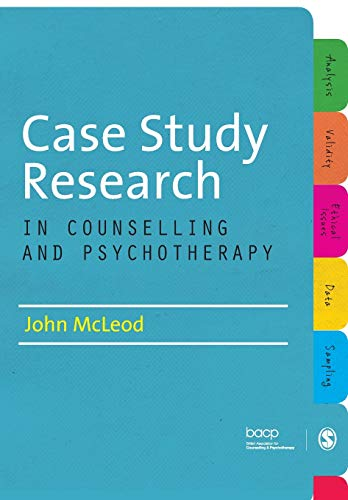 Case Study Research in Counselling and Psychotherapy By John McLeod