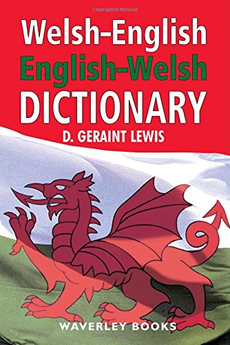 Welsh - English, English - Welsh Dictionary by D. Geraint Lewis
