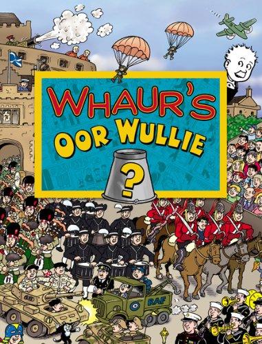 Whaur's Oor Wullie? By Oor Wullie