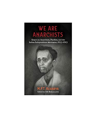 We Are Anarchists By M.P.T Acharya