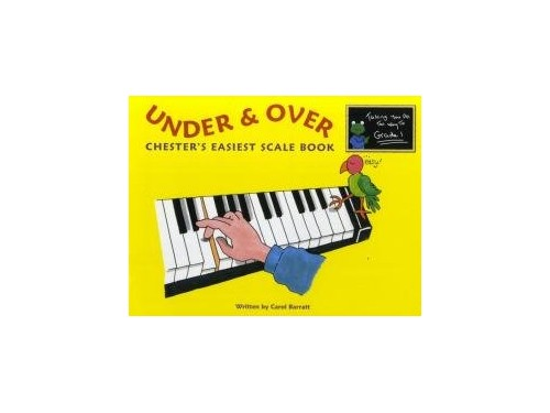 Under & Over - Chester'S Easiest Scale Book By Carol Barrett