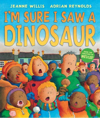 I'm Sure I Saw a Dinosaur by Adrian Reynolds