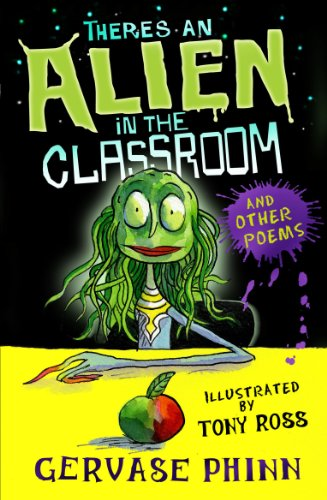 There's an Alien in the Classroom - and Other Poems By Gervase Phinn